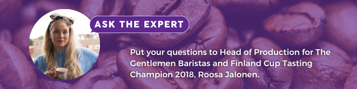 Ask the coffee expert Roosa Jalonen.